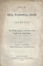 Cooke, How our National Debt can be paid.