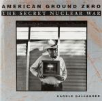 Gallagher, American Ground Zero - The Secret Nuclear War.