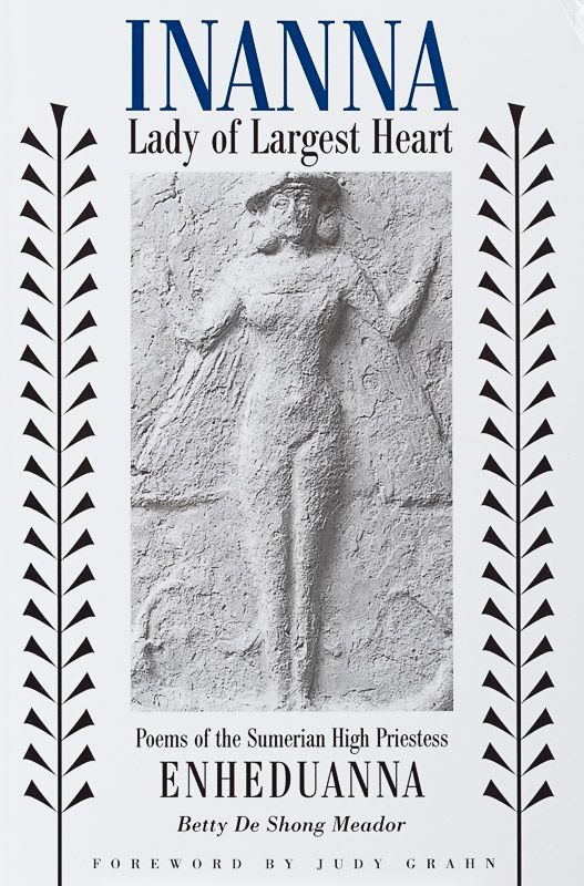 [Inanna / Ishtar] De Shong Meador, Inanna, Lady of Largest Heart : Poems of the