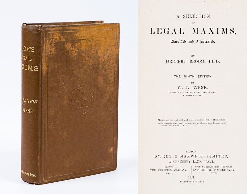 Broom, A Selection of Legal Maxims, classified and Illustrated.