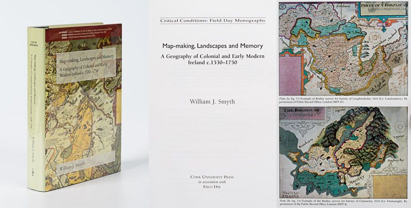 Smyth, Map-making, Landscapes and Memory – Colonial and early modern Ireland c.1
